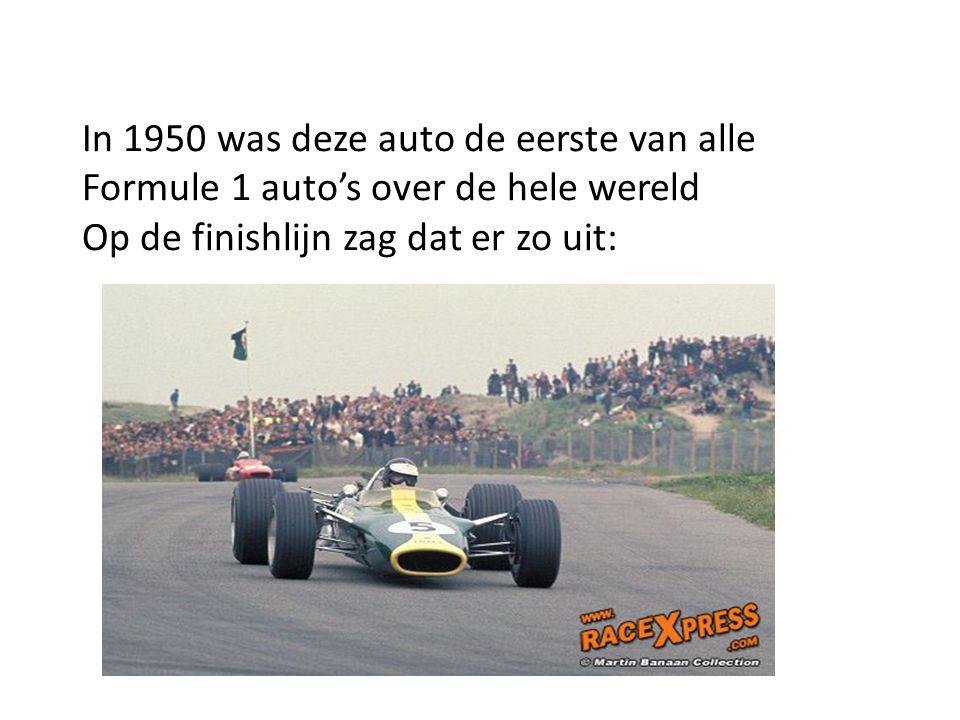 In 1950 was deze auto de eerste van alle Formule 1 auto's over de hele wereld Op de finishlijn zag dat er zo uit: