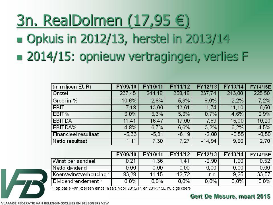 3n. RealDolmen (17,95 €) Opkuis in 2012/13, herstel in 2013/14