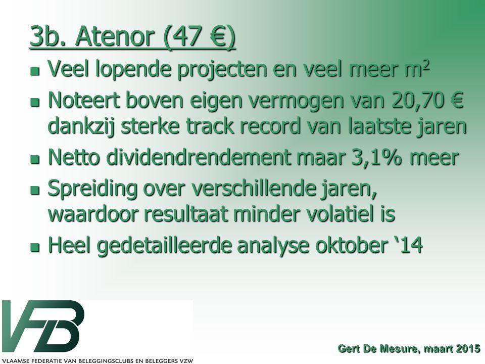 3b. Atenor (47 €) Veel lopende projecten en veel meer m2