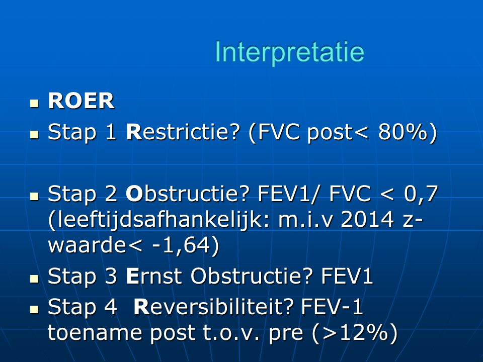 Interpretatie ROER Stap 1 Restrictie (FVC post< 80%)