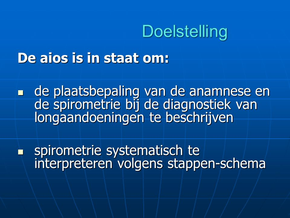 Doelstelling De aios is in staat om: