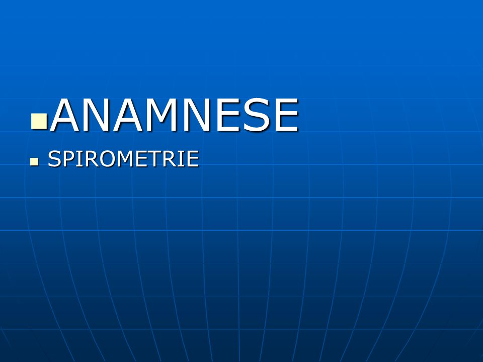 ANAMNESE SPIROMETRIE