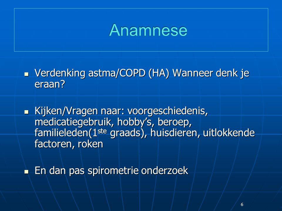 Anamnese Verdenking astma/COPD (HA) Wanneer denk je eraan