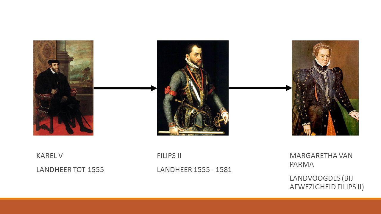 KAREL V LANDHEER TOT 1555. FILIPS II. LANDHEER 1555 - 1581.