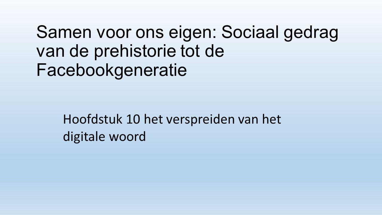 Samen voor ons eigen: Sociaal gedrag van de prehistorie tot de Facebookgeneratie