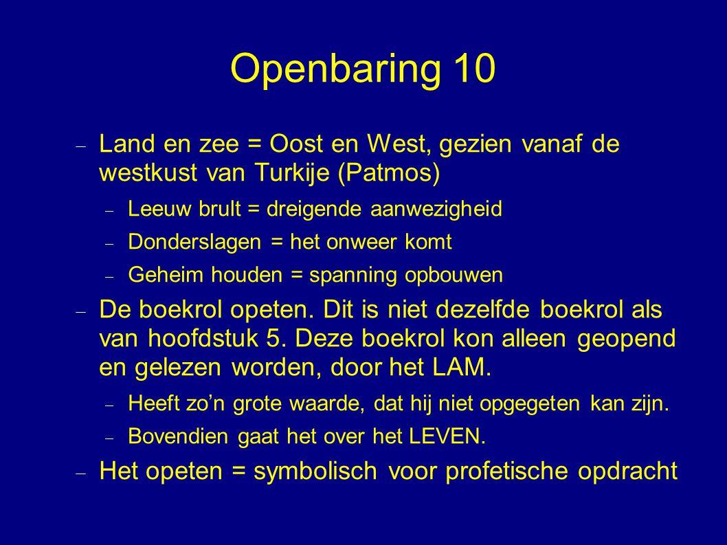Openbaring 10 Land en zee = Oost en West, gezien vanaf de westkust van Turkije (Patmos) Leeuw brult = dreigende aanwezigheid.