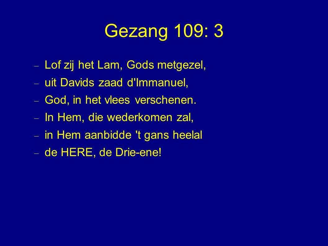 Gezang 109: 3 Lof zij het Lam, Gods metgezel,
