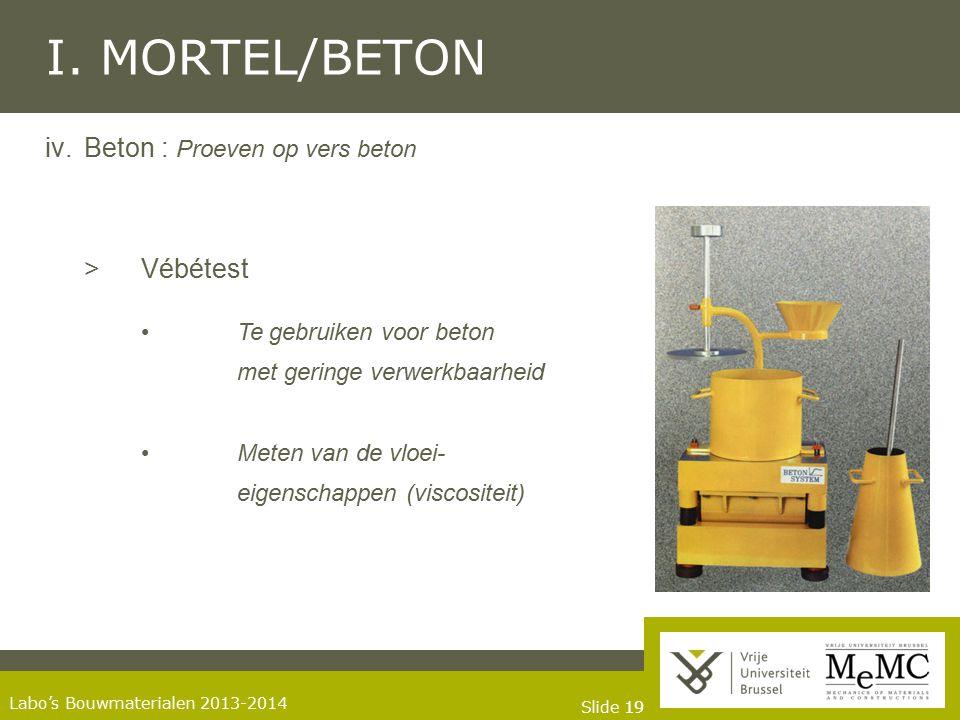 I. MORTEL/BETON Beton : Proeven op vers beton > Vébétest