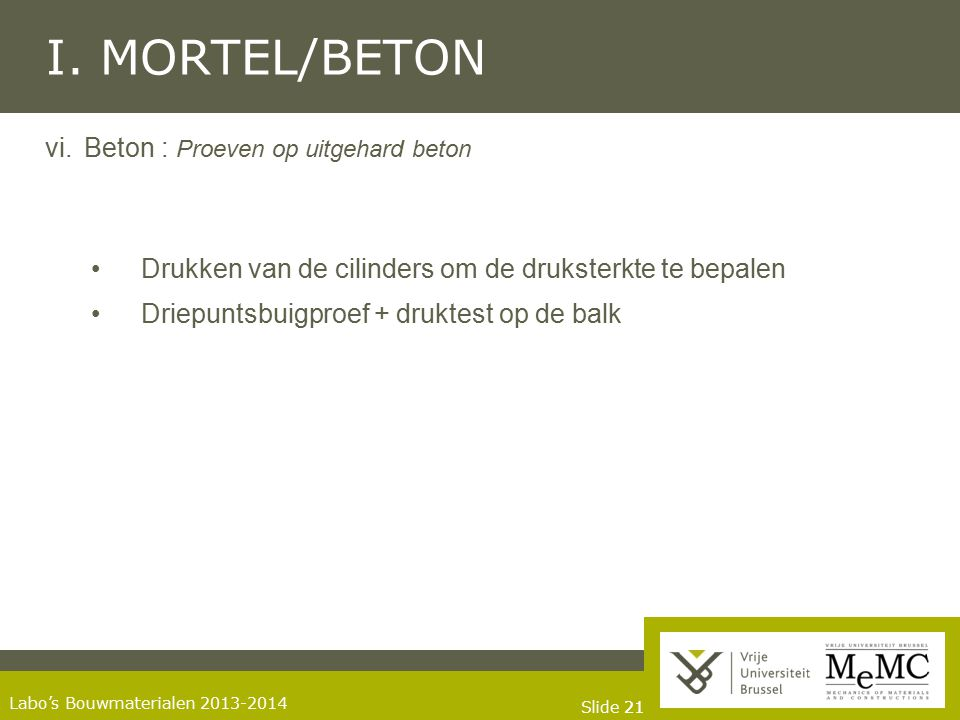 I. MORTEL/BETON Beton : Proeven op uitgehard beton