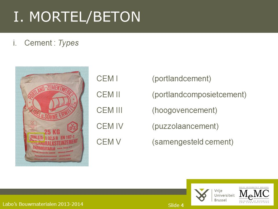 I. MORTEL/BETON i. Cement : Types CEM I (portlandcement)