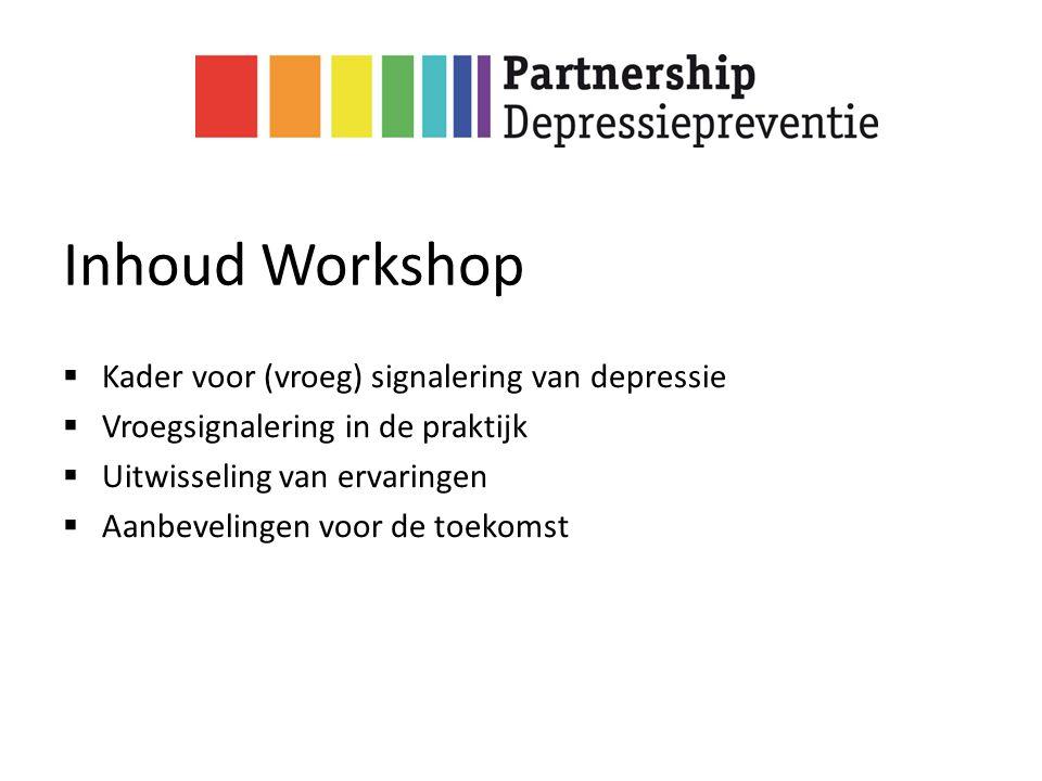 Inhoud Workshop Kader voor (vroeg) signalering van depressie