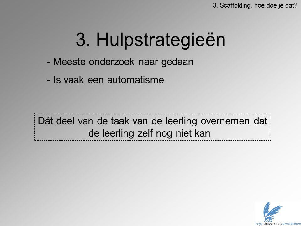 3. Hulpstrategieën Meeste onderzoek naar gedaan