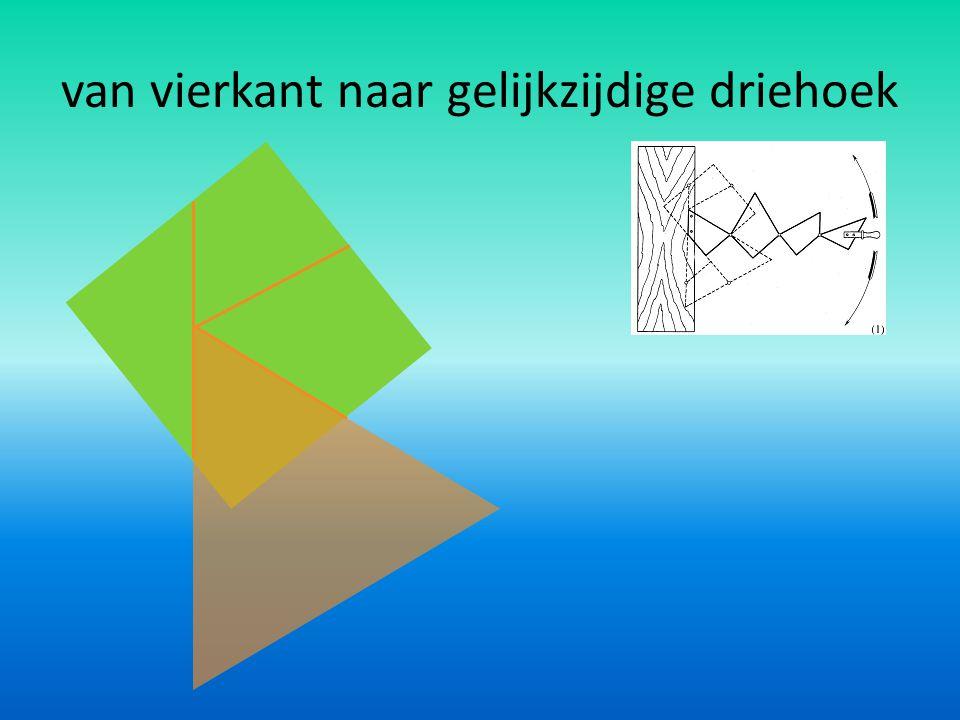 van vierkant naar gelijkzijdige driehoek