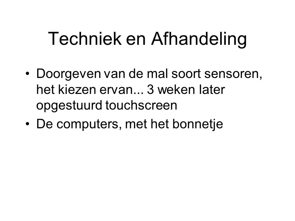 Techniek en Afhandeling