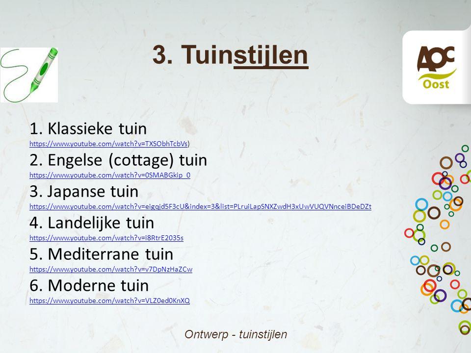 3. Tuinstijlen 1. Klassieke tuin 2. Engelse (cottage) tuin