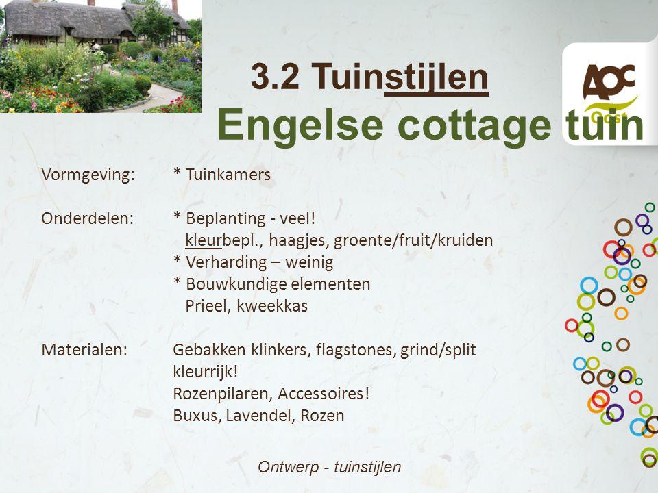 Engelse cottage tuin 3.2 Tuinstijlen Vormgeving: * Tuinkamers