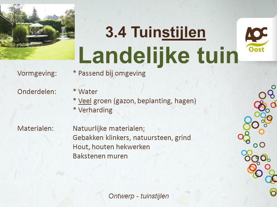 Landelijke tuin 3.4 Tuinstijlen Vormgeving: * Passend bij omgeving