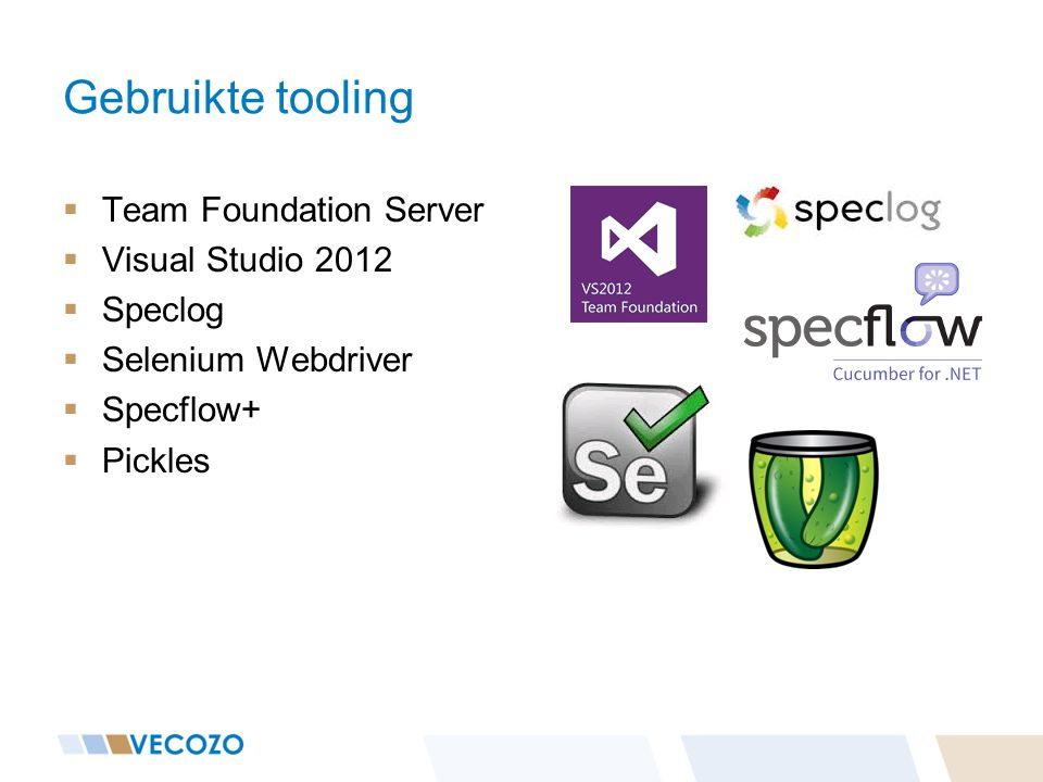 Gebruikte tooling Team Foundation Server Visual Studio 2012 Speclog