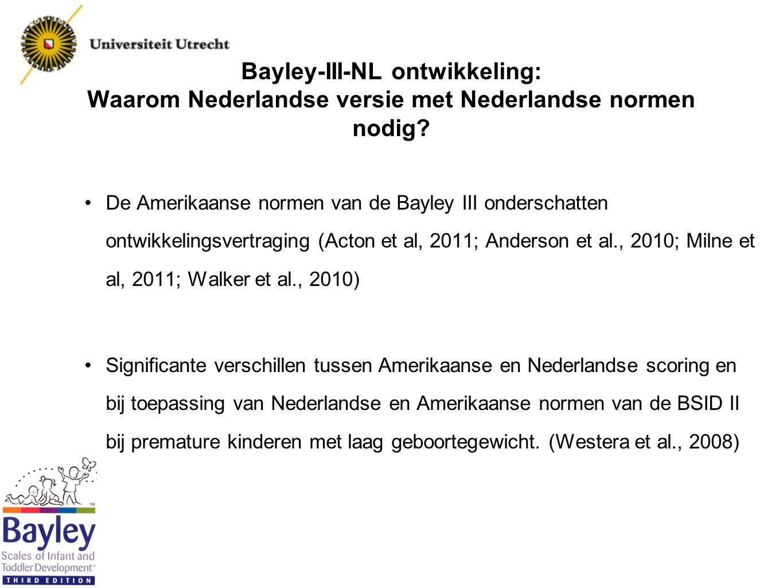 15-11-2011 Bayley-III-NL ontwikkeling: Waarom Nederlandse versie met Nederlandse normen nodig