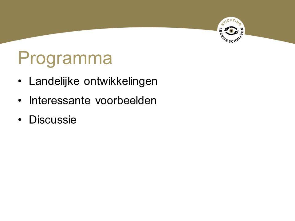 Programma Landelijke ontwikkelingen Interessante voorbeelden Discussie