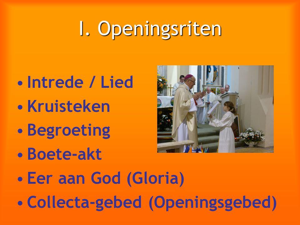 I. Openingsriten Intrede / Lied Kruisteken Begroeting Boete-akt