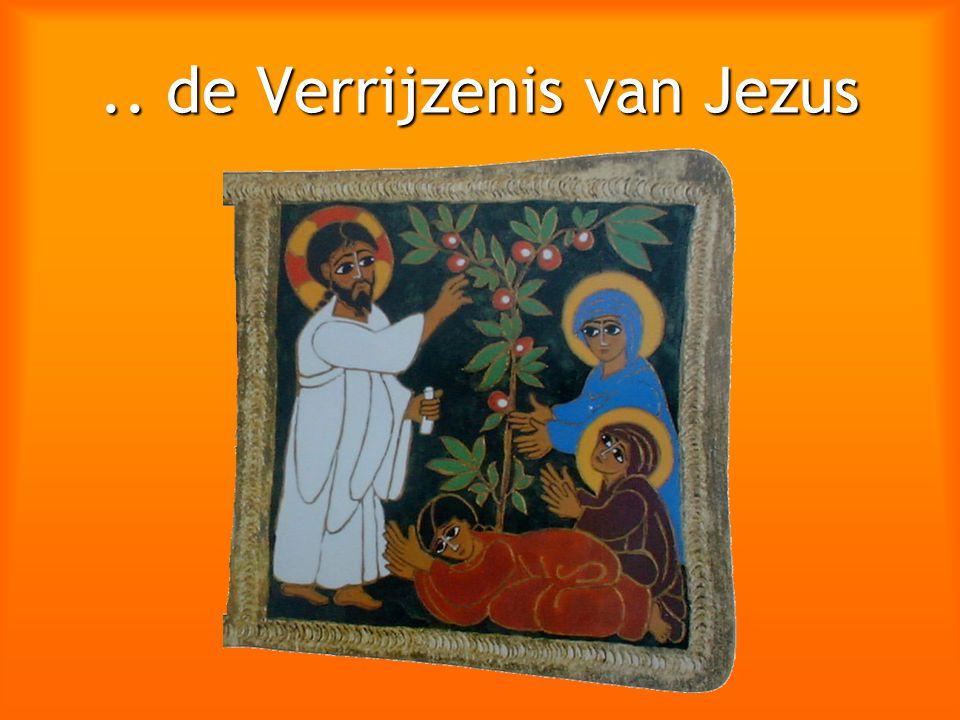 .. de Verrijzenis van Jezus