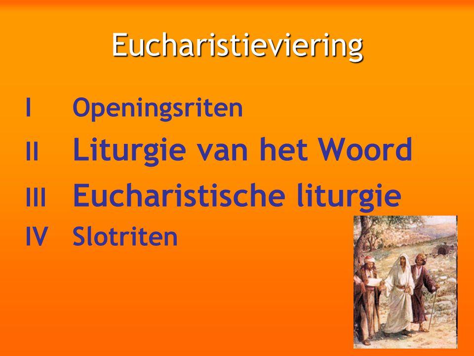 Eucharistieviering I Openingsriten II Liturgie van het Woord