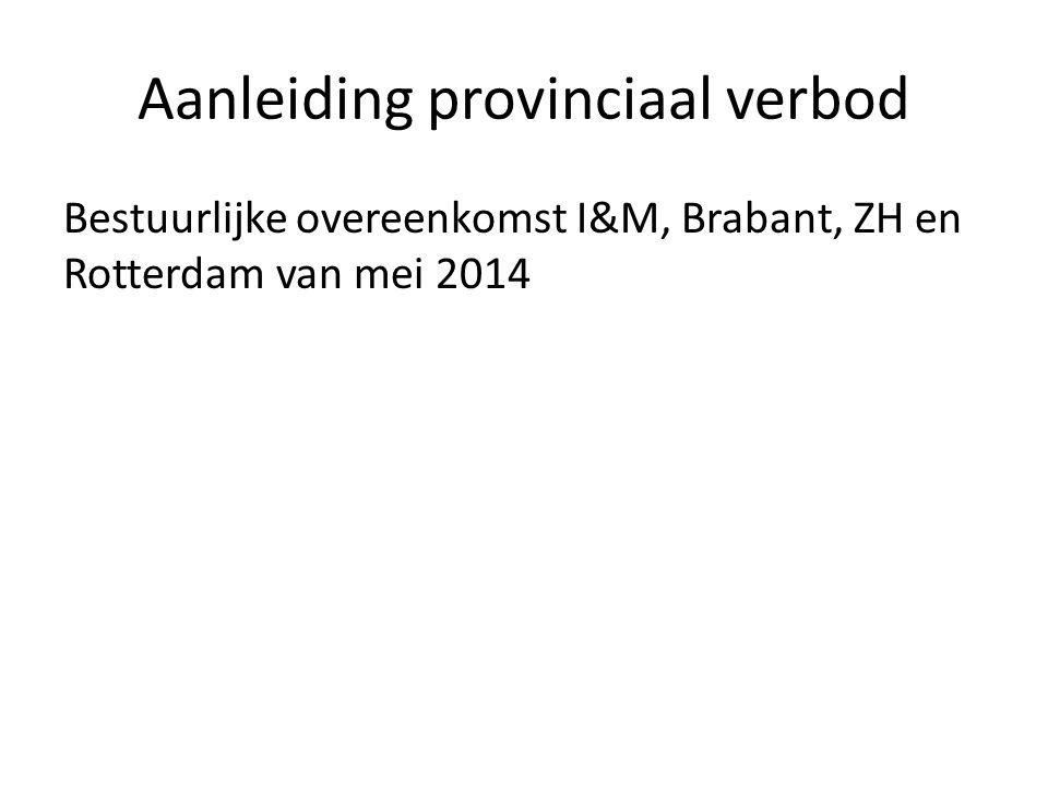 Aanleiding provinciaal verbod