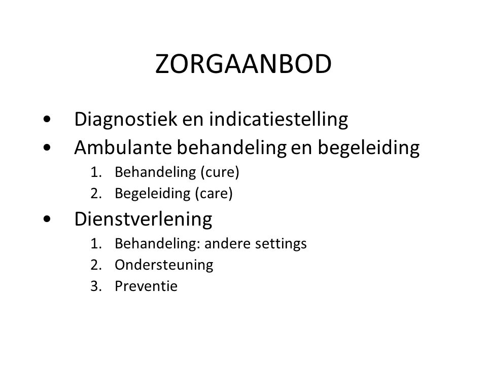 ZORGAANBOD Diagnostiek en indicatiestelling