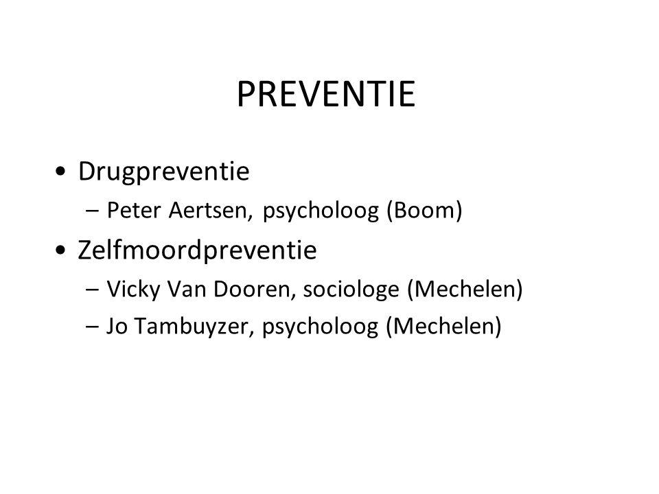 PREVENTIE Drugpreventie Zelfmoordpreventie