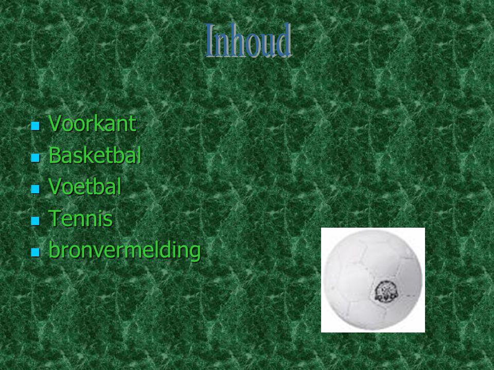Inhoud Voorkant Basketbal Voetbal Tennis bronvermelding
