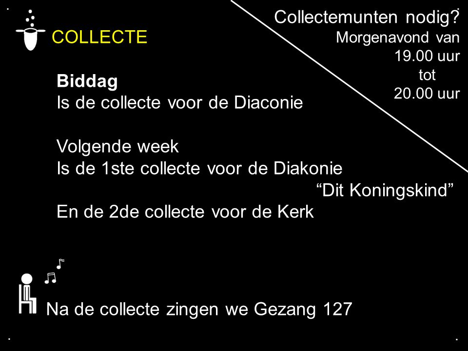COLLECTE Collectemunten nodig Biddag Is de collecte voor de Diaconie
