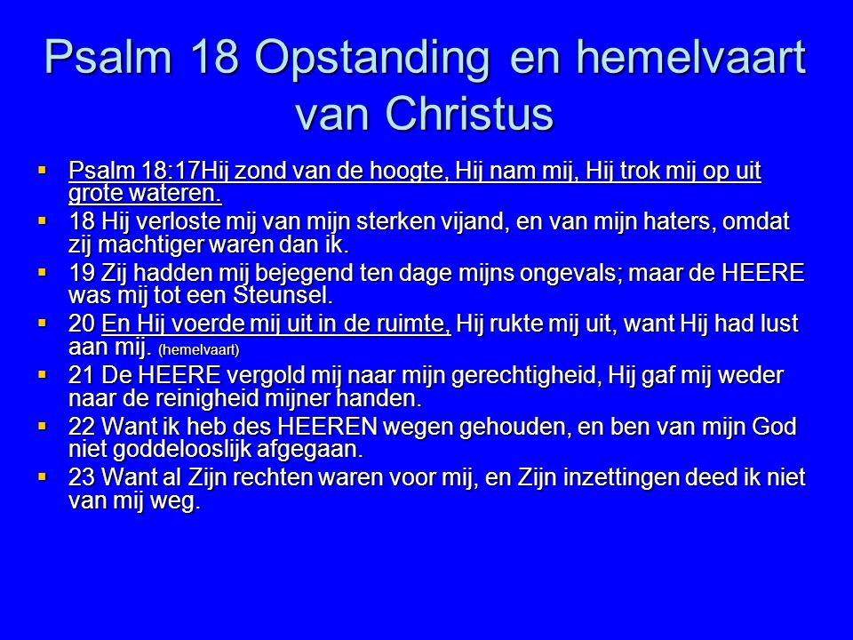 Psalm 18 Opstanding en hemelvaart van Christus