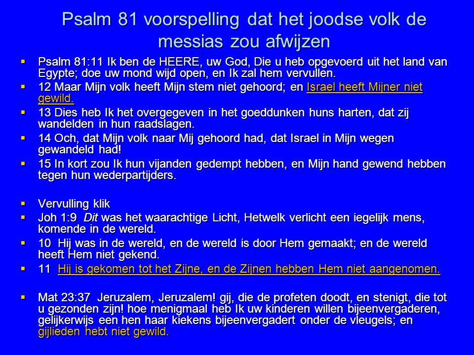 Psalm 81 voorspelling dat het joodse volk de messias zou afwijzen