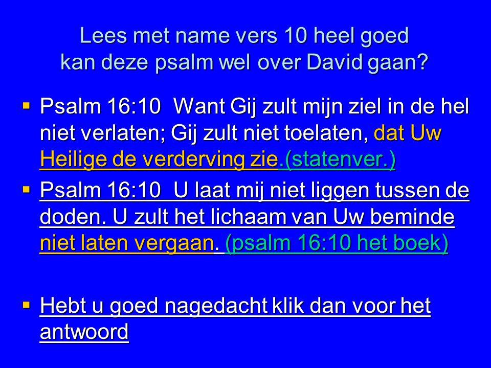 Lees met name vers 10 heel goed kan deze psalm wel over David gaan