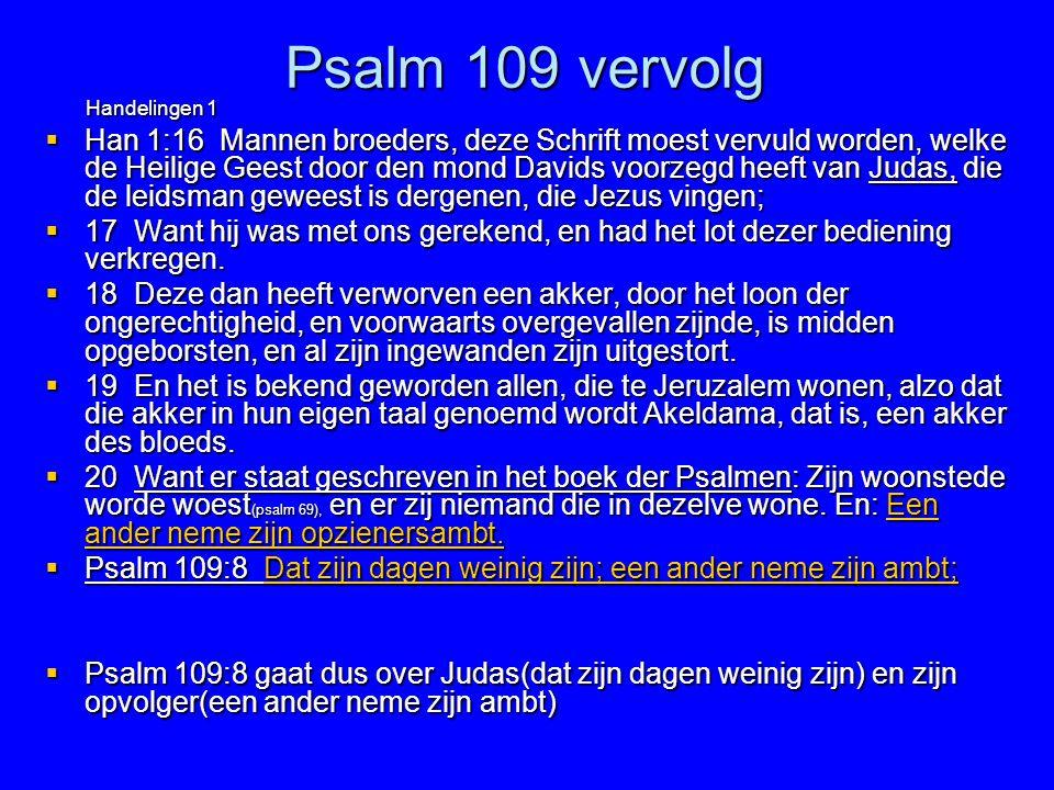 Psalm 109 vervolg Handelingen 1
