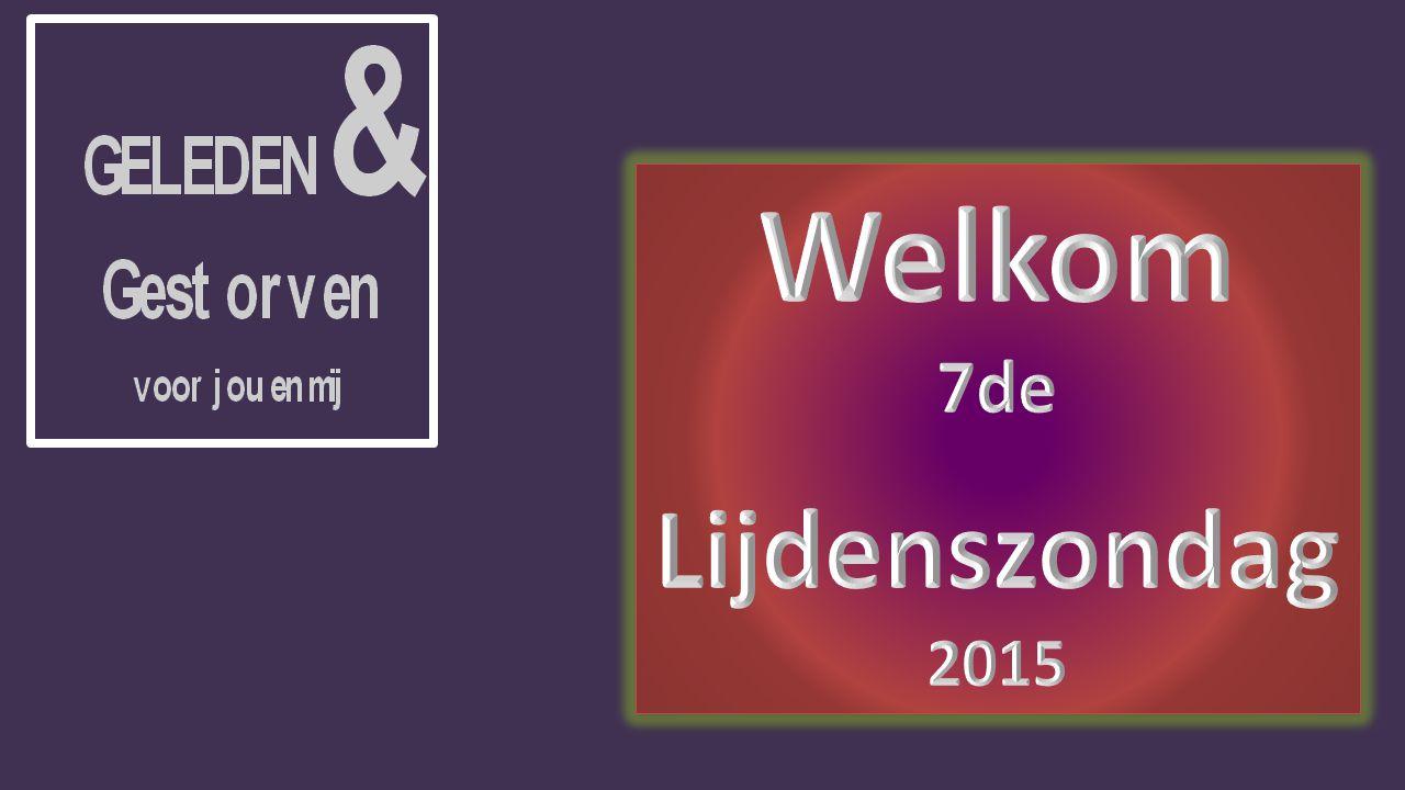Welkom 7de Lijdenszondag 2015