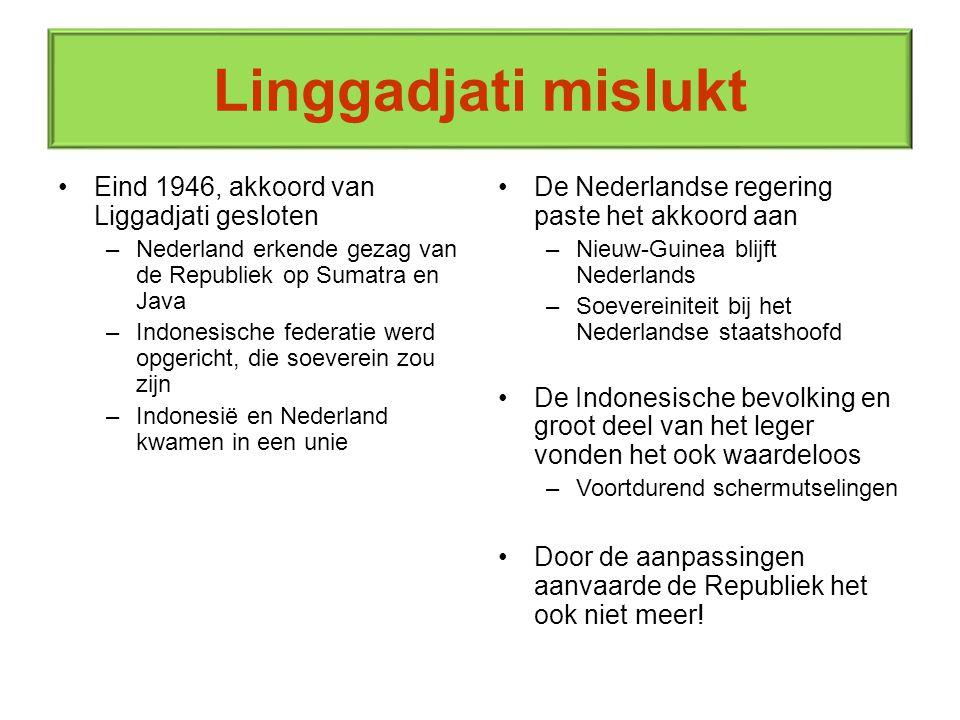 Linggadjati mislukt Eind 1946, akkoord van Liggadjati gesloten