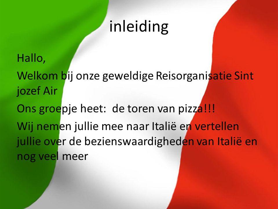 inleiding Hallo, Welkom bij onze geweldige Reisorganisatie Sint jozef Air. Ons groepje heet: de toren van pizza!!!