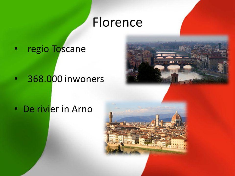Florence regio Toscane 368.000 inwoners De rivier in Arno