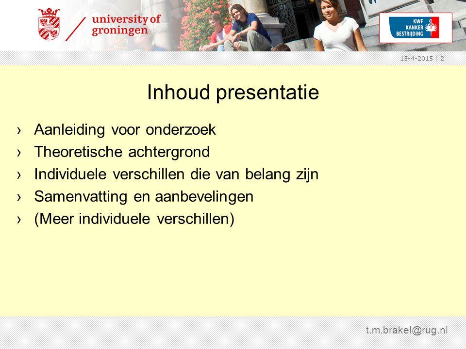 Inhoud presentatie Aanleiding voor onderzoek Theoretische achtergrond