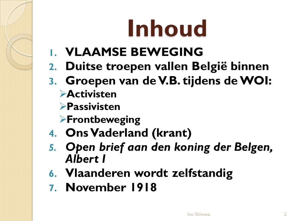 Inhoud VLAAMSE BEWEGING Duitse troepen vallen België binnen