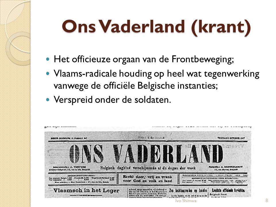 Ons Vaderland (krant) Het officieuze orgaan van de Frontbeweging;