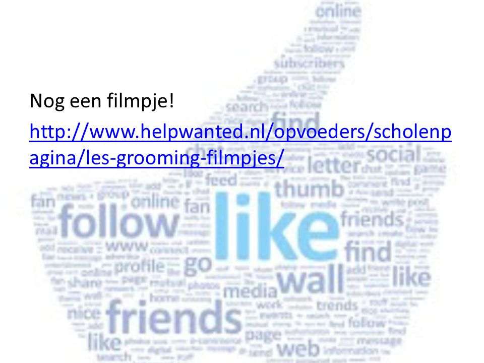 Nog een filmpje! http://www.helpwanted.nl/opvoeders/scholenpagina/les-grooming-filmpjes/