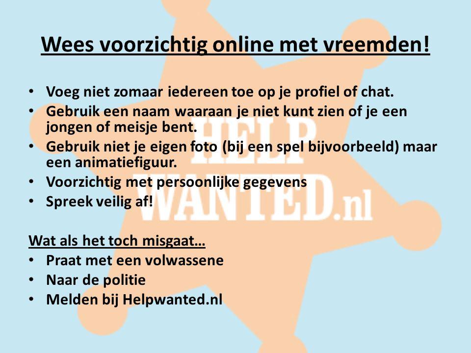 Wees voorzichtig online met vreemden!
