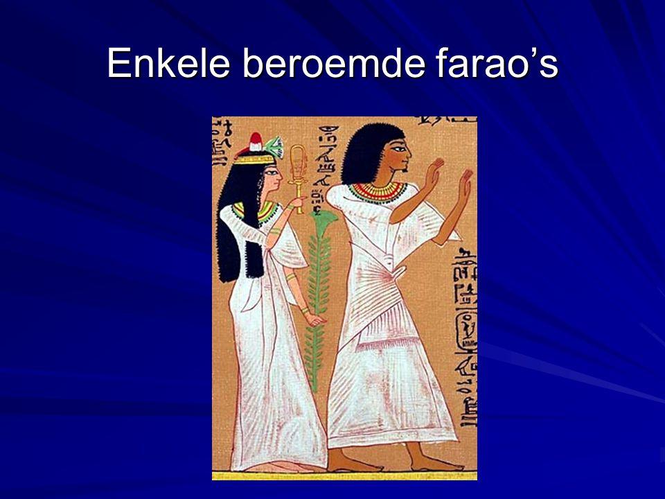 Enkele beroemde farao's