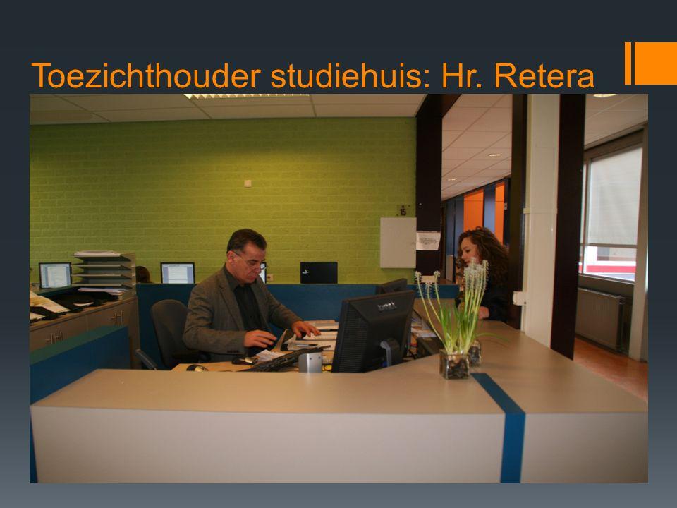 Toezichthouder studiehuis: Hr. Retera