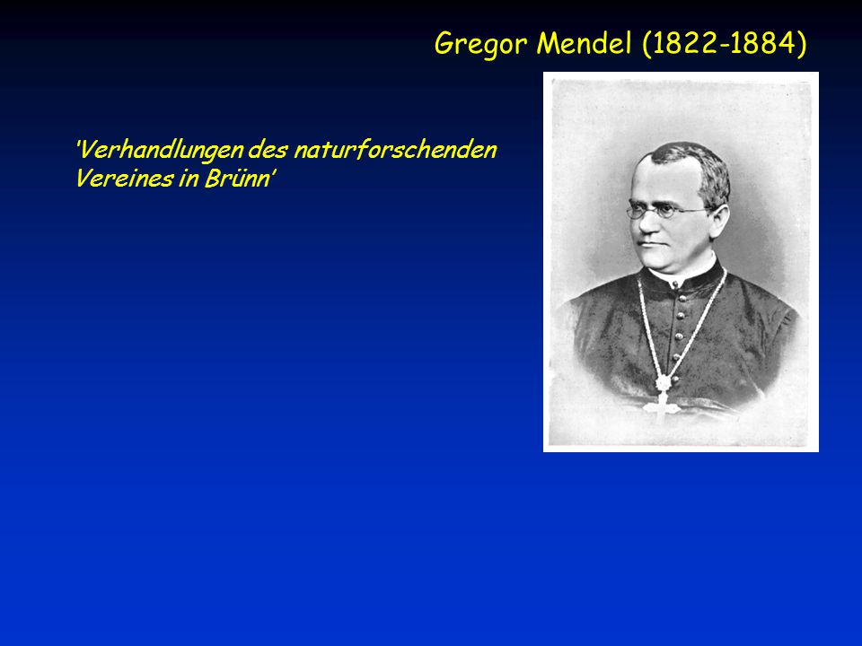 Gregor Mendel (1822-1884) 'Verhandlungen des naturforschenden