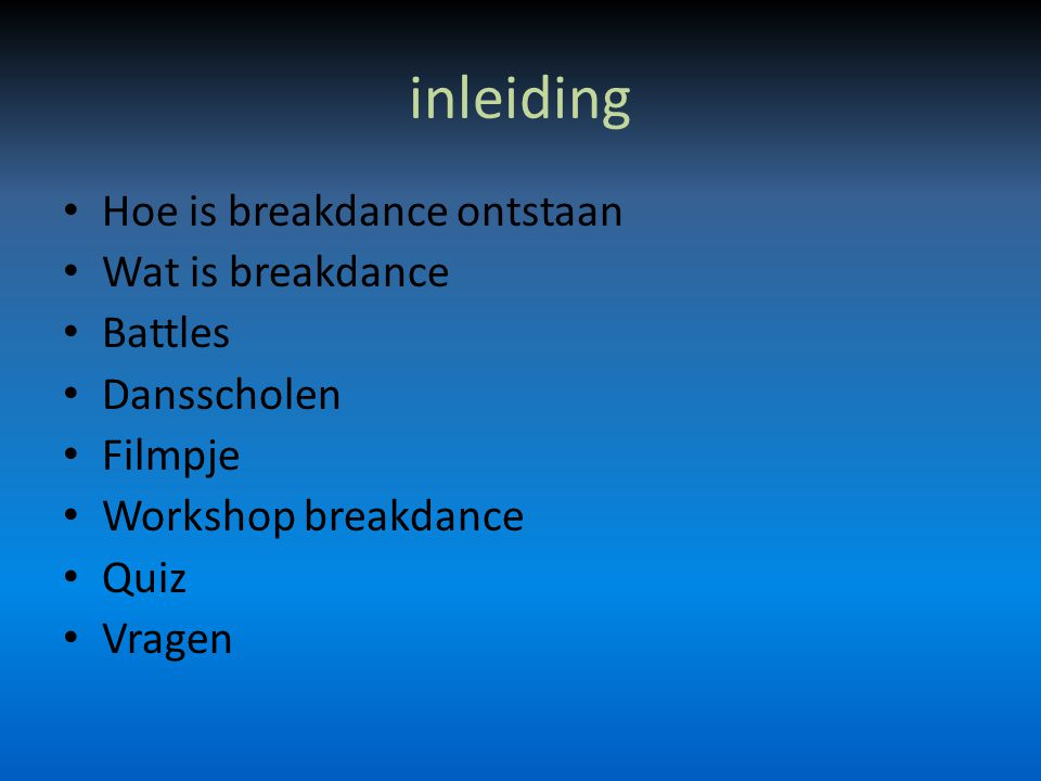 inleiding Hoe is breakdance ontstaan Wat is breakdance Battles