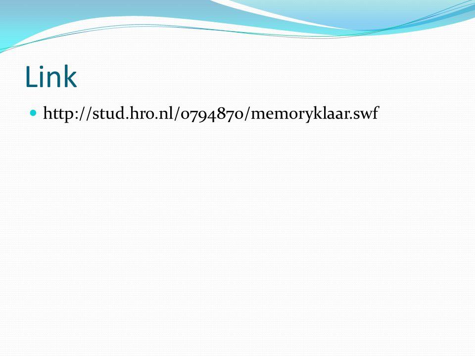 Link http://stud.hro.nl/0794870/memoryklaar.swf